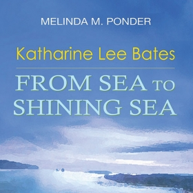 The cover image of From Sea to Shining Sea is a painting showing a figure--likely Katharine Lee Bates--looking out across a glowing ocean.