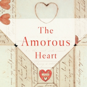 An image of the cover of The Amorous Heart shows heart=shaped illustrations on an antique letter.