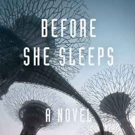 The cover of Before She Sleeps shows a image of large, looming, futuristic trees made from metal.