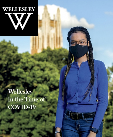 The cover of the summer issue of WELLESLEY magazine displayed a photo of Tatiana Ivy Moise '21 wearing a mask, with Galen Stone Tower in the background.
