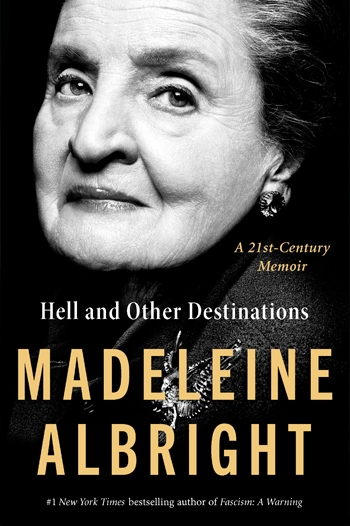 The cover image of Hell and Other Destinations is a close-in, black-and-white head shot of Secretary Albright