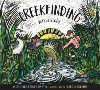 The cover of Creekfinding is a woodcut showing a trout leaping from a stream surrounded by tall reeds from which peer a heron, bees, a woodpecker, a dog, two children, and a man. A frog sits on a rock in the water and dragonflies flit overhead.