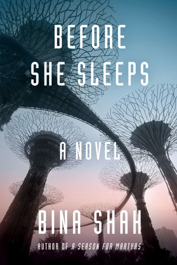 The cover of the novel Before She Sleeps by Bina Shah '94 depicts several futuristic tree-like structures topped with wire.