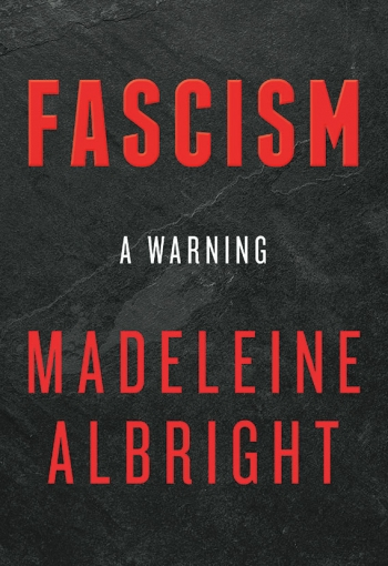 An image shows the type-only cover of Fascism: A Warning by Madeleine Korbel Albright '59.