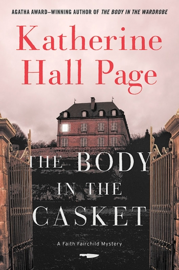The cover of Katherine Hall Page's The Body in the Casket depicts an imposing, mysterious mansion beyond an open, ornate metal gate.