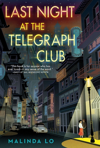 The cover of LAST NIGHT AT THE TELEGRAPH CLUB is an illistration of a young Chinese girl standing in a pool of lamplight on a street in San Francisco's Chinatown.