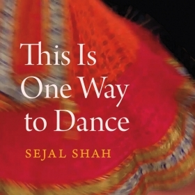 The cover of This Is One Way to Dance shows an image of a swirling red Indian skirt.