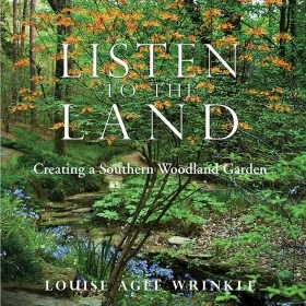 The cover image of Listen to the Land depicts a lush Southern woodland garden with green trees, orange and blue flowers, and a small stream.