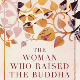 The cover of The Woman Who Raised a the Buddha is an illustration of a woman's face concealed among leaves and vines.