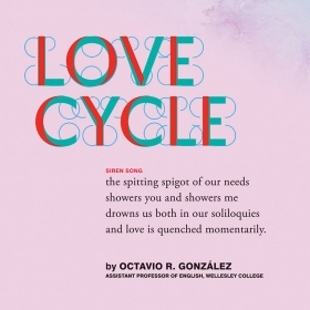 "A photo depicts a poster with a poem entitled ""Love Cycle"" by Octavio R. González, Wellesley assistant professor of English."