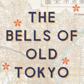 The cover of Bells of Old Tokyo by Anna Sherman '92 consists of type superimposed over a map of Tokyo