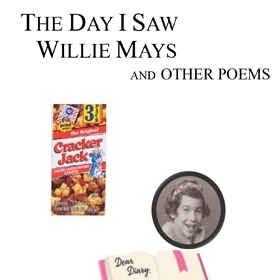 "The cover of ""The Day I Saw Willie Mays and Other Poems""  contains three images: a childhood photo of Ellen Jaffe '66, a box of Cracker Jack, and a girl's open diary with a pen resting on it."
